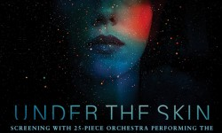 One Night Only: 'Under The Skin' With A Live Orchestral Score