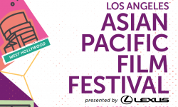 Los Angeles, Don't Miss The LA Asian Pacific Film Fest, April 21-28!
