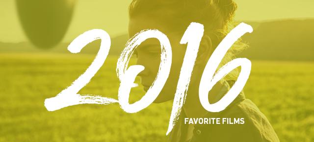 Top 15ish Favorite Films Of 2016