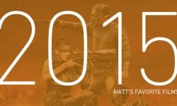 Matt's Favorite Films of 2015