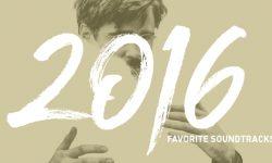 Favorite Soundtracks Of 2016
