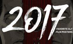 Favorite Alt Film Posters Of 2017